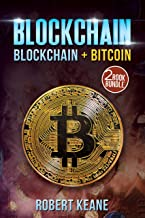 Blockchain: This Book Includes - Blockchain AND Bitcoin - A Two Book Bundle (Master The Blockchain Technology And The Currency Of The Future)