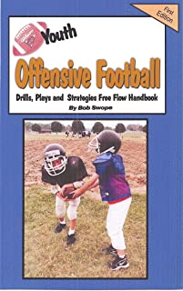Youth Football Offensive Drills, Plays and Strategies Free Flow Handbook (Free Flow Ebooks 9)