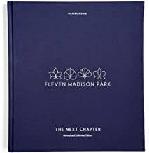 Eleven Madison Park: The Next Chapter, Revised and Unlimited Edition: [A Cookbook]