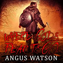 Where Gods Fear to Go: West of West Trilogy, Book 3