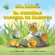 El increíble caracol de Alberto (Albert's Amazing Snail): Palabras de posición (Position Words) (Ratón Matemático (Mouse Math ®)) (Spanish Edition)