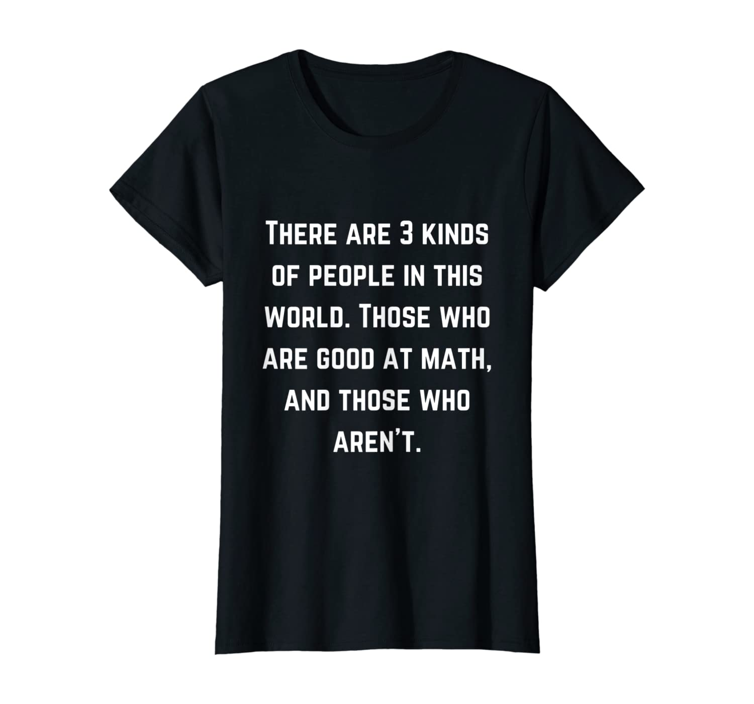 Funny There Are 3 Kinds Of People In This World Math T-Shirt