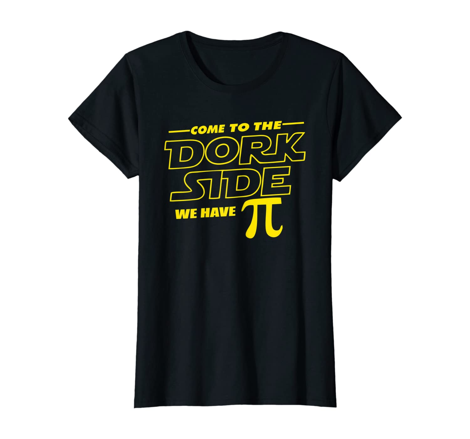 Come to the Dork Side We Have Pi Day Math Geek T Shirt
