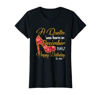 Queens Are Born In 1962 Birthday Ladies Womens T-Shirt Gift Fifty Seven 57th