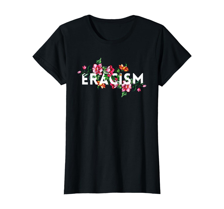 anti-racism uprising Human Rights ERACISM T-Shirt