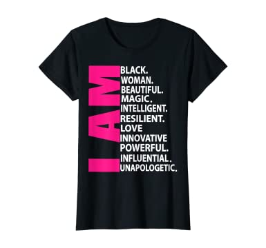 Amazon.com: Womens Afro Girl I Am Black Woman Beautiful Magic Unapologetic T-Shirt: Clothing