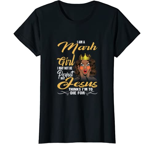 Womens I Am A March Girl I May Not Be Perfect Birthday Gift T Shirt