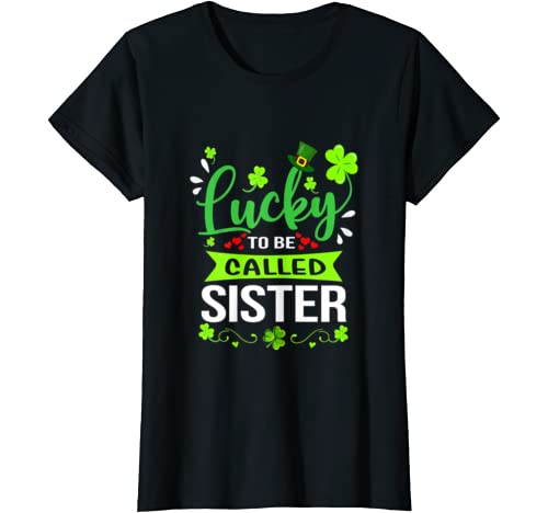 Womens Lucky To Be Called Sister Matching Family St Patrick's Day T Shirt