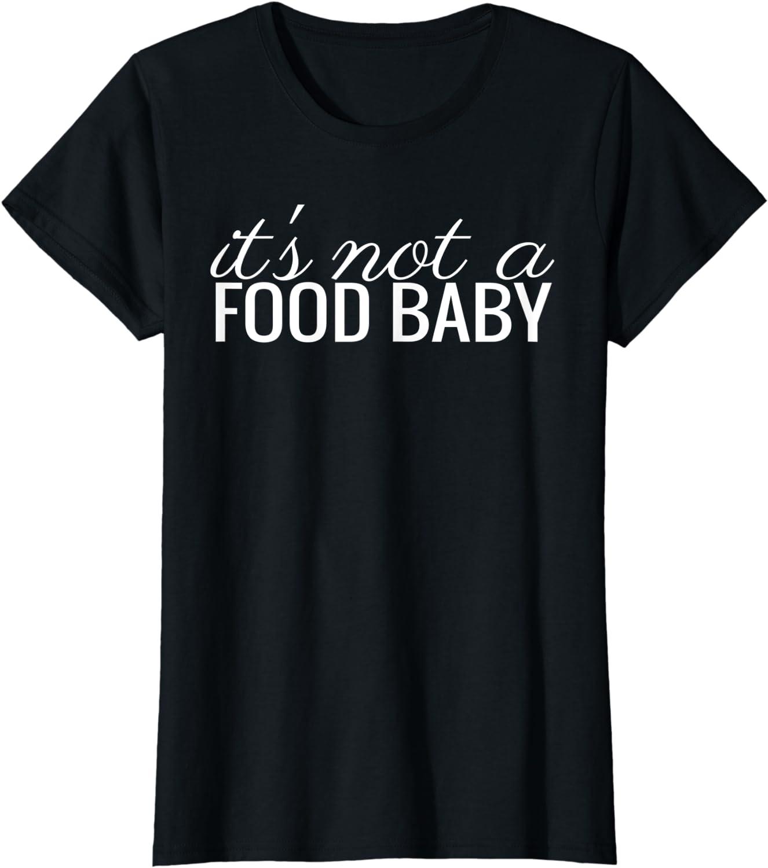 Womens It's Not A Food Baby Shirt Pregnancy Announcement Fun Tshirt