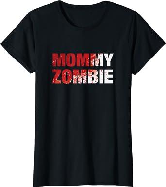 Womens Mommy Zombie - Moms Halloween Costume T-Shirt