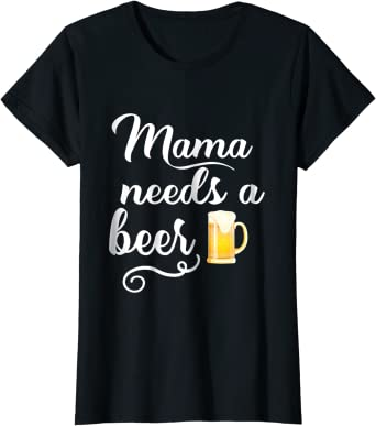Mama needs a beer bleached T-shirt