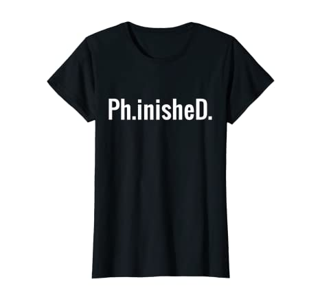 d49368b9af Amazon.com: Phinished: A Funny PhD T Shirt for a Graduate: Ph.inisheD.!:  Clothing