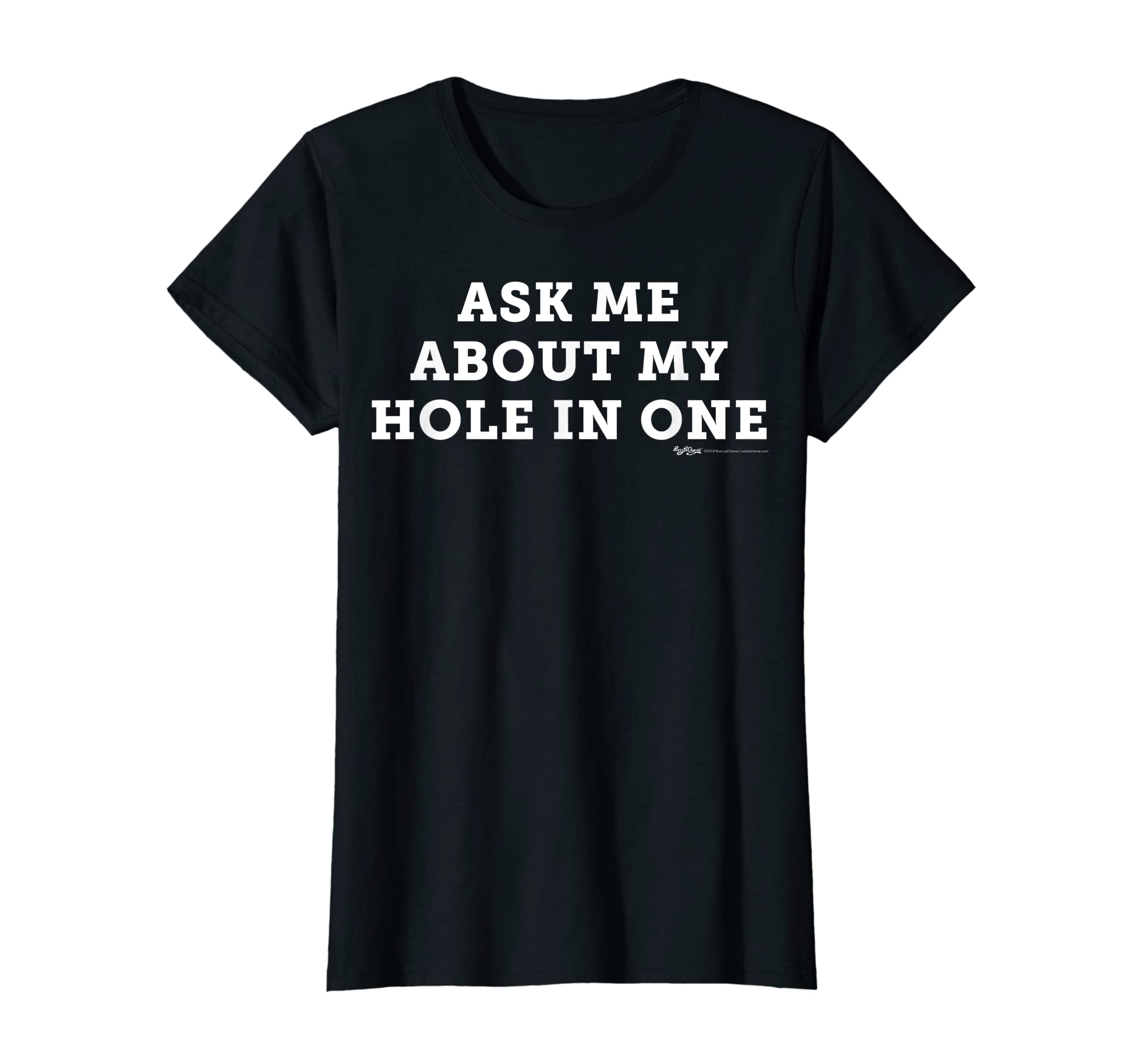Ask Me About My Hole In One Golfing Golf Funny T Shirt-Women's T-Shirt-Black