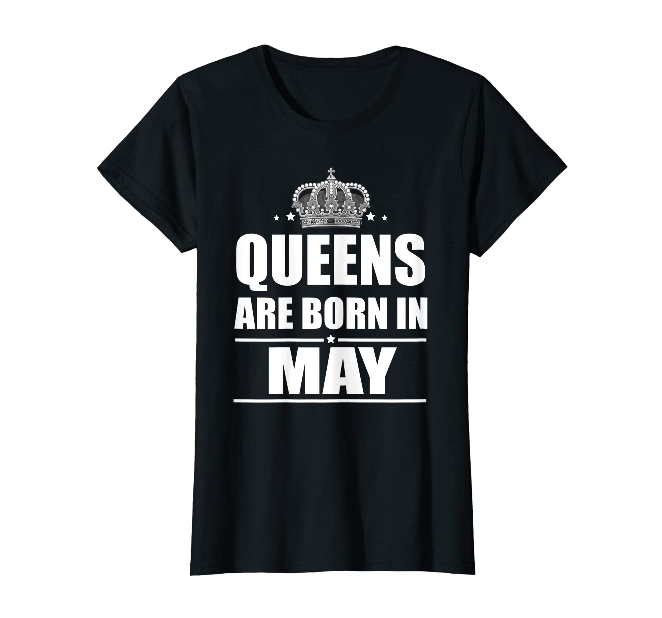 dc87baf8 Amazon.com: Queens Are Born In May - Gift Birthday T-Shirt: Clothing