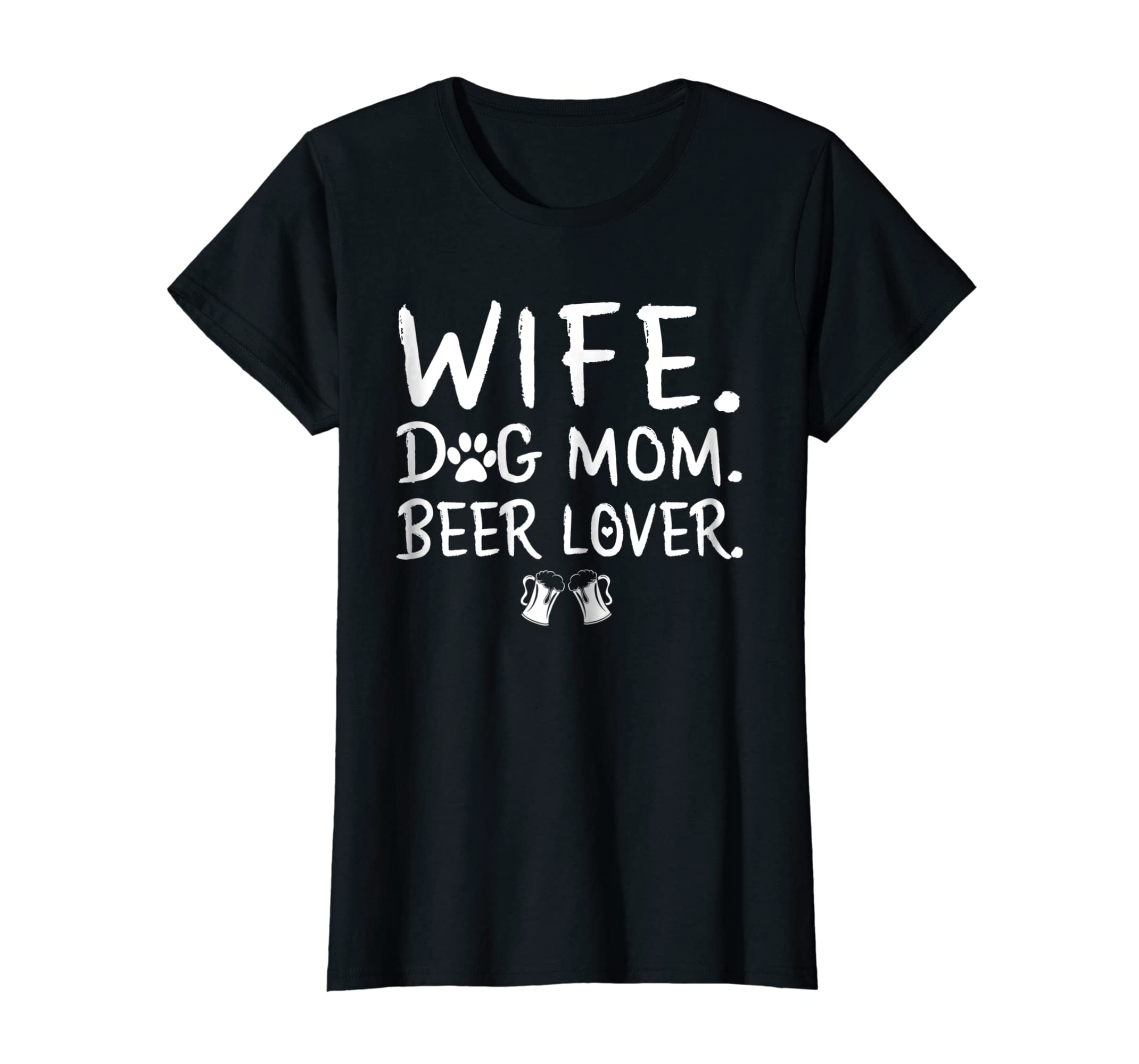 Womens Wife Dog Mom Beer Lover Funny Women T Shirt-Awarplus