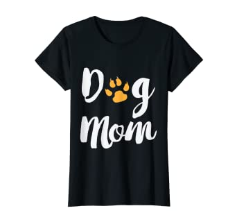 6927a6a2 Amazon.com: Womens Dog Mom T Shirt - Dog Lover Gift for Mama Mother:  Clothing