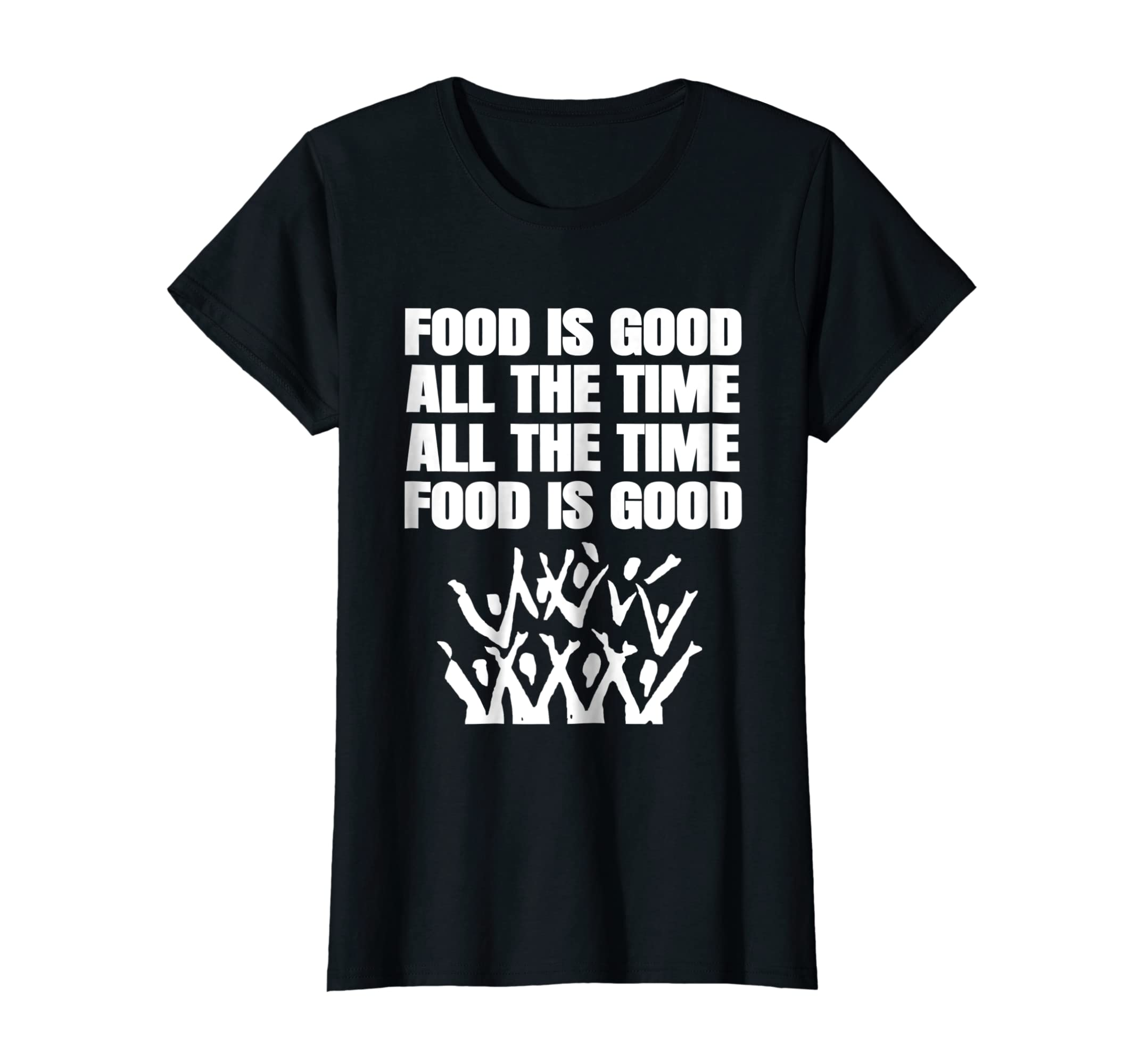 39f1a5f79f87 Amazon.com: Food Is Good All The Time T-Shirt Funny God Is Good Pun:  Clothing
