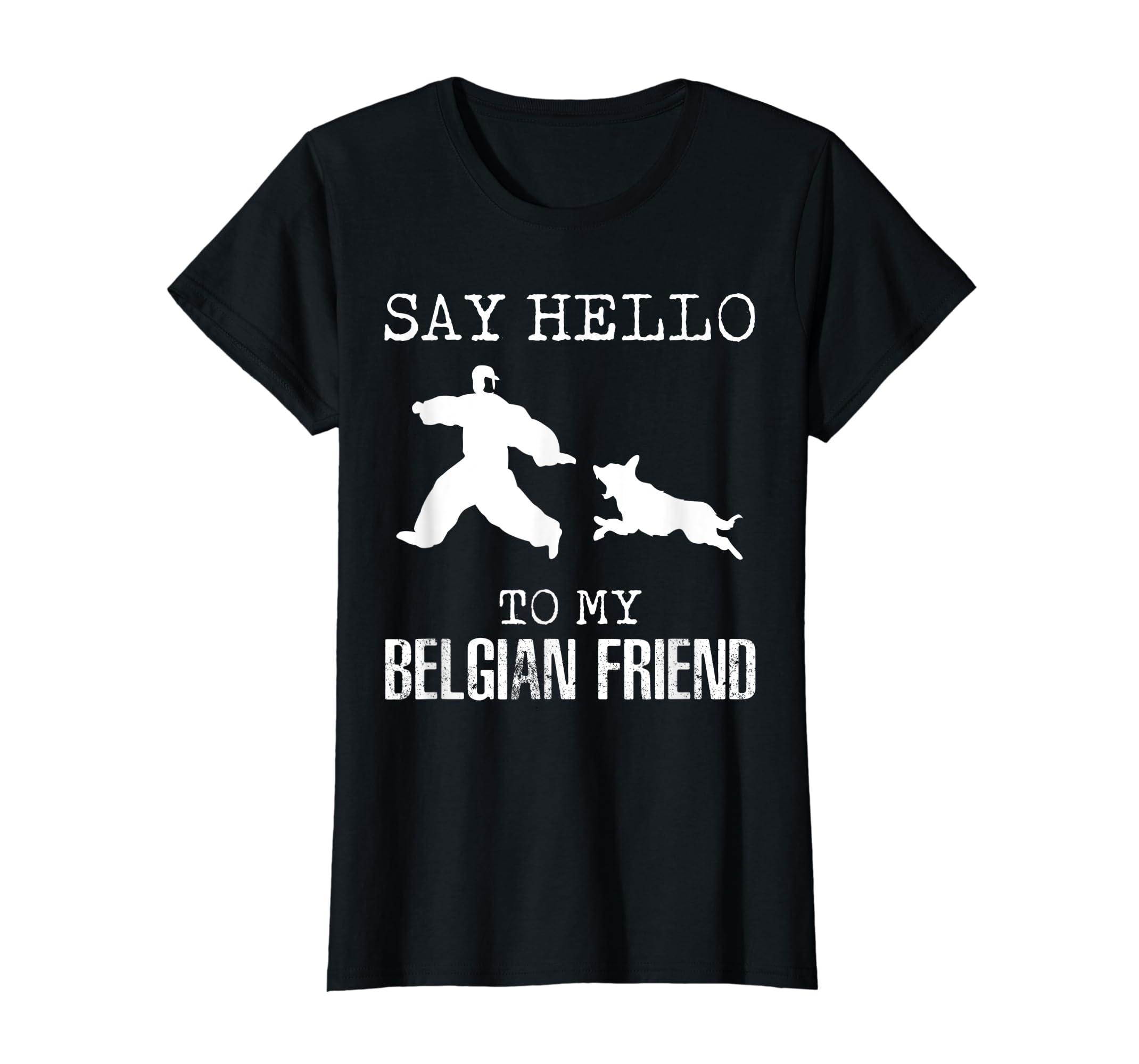 Say Hello To My Belgian Friend K9 T Shirt Dog Police Officer-Women's T-Shirt-Black