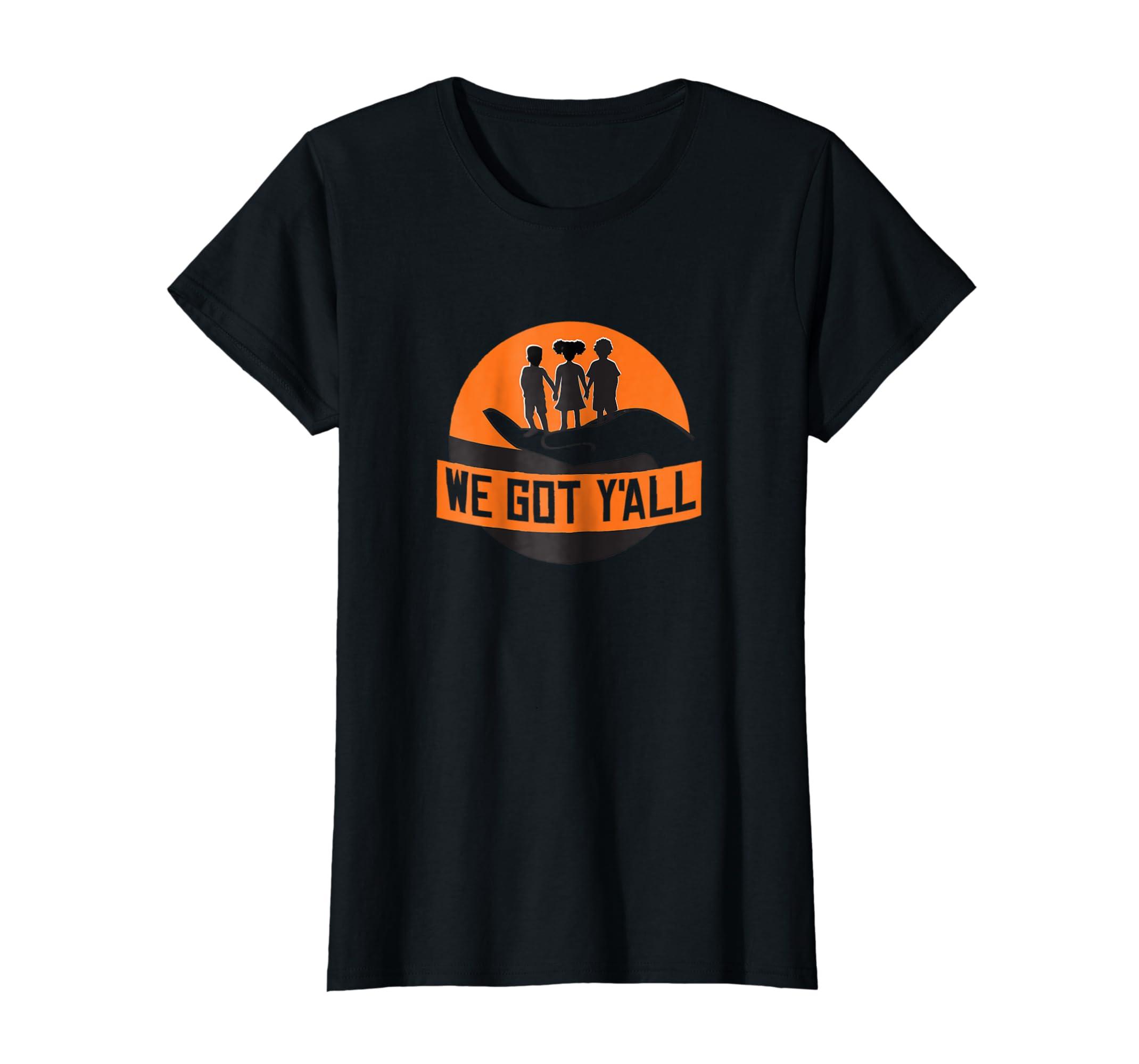 We Got Y'all T shirt insecure t shirt-Awarplus