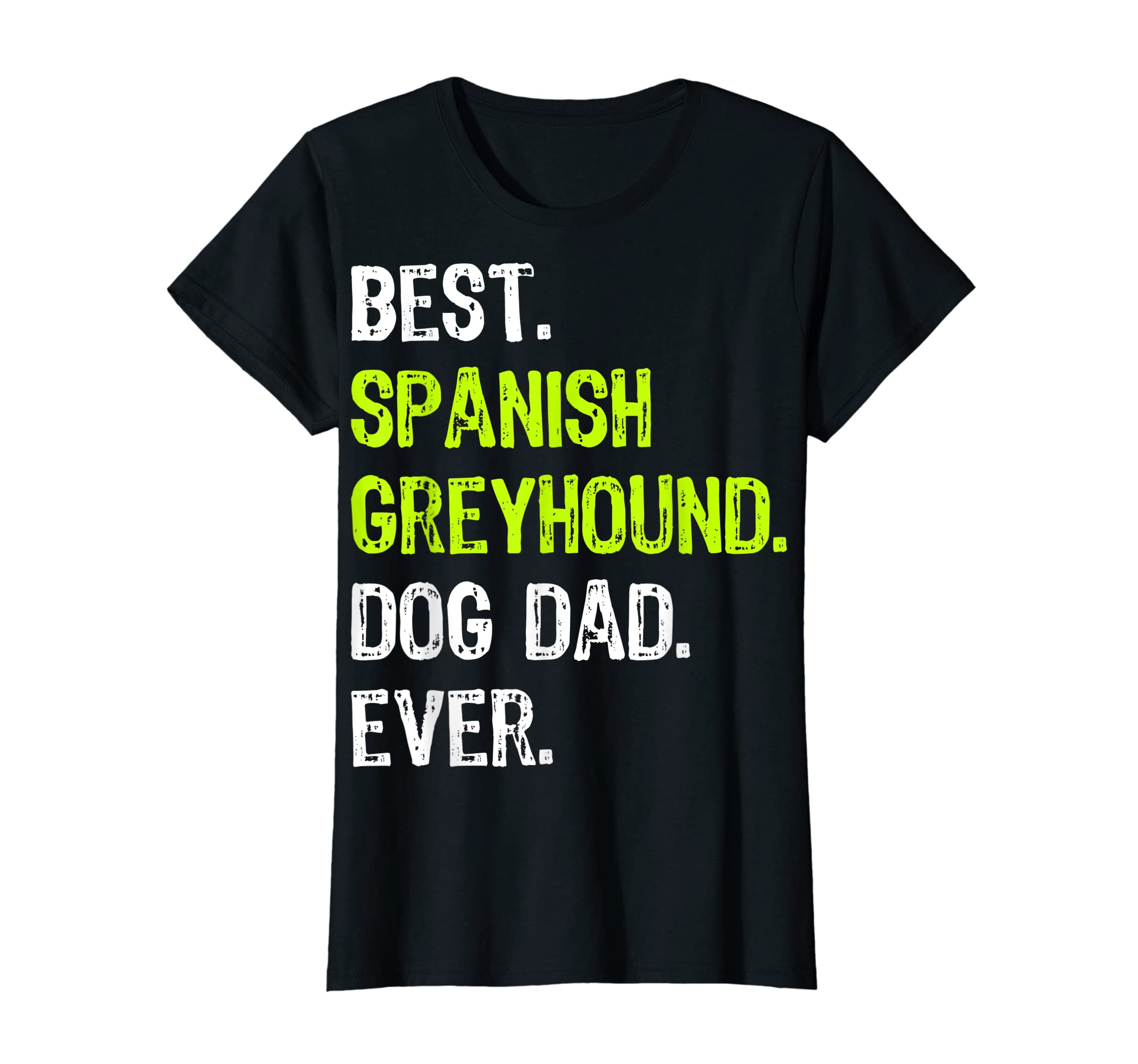 Spanish Greyhound Dog Dad Fathers Day Dog Lovers Gift T-Shirt-Women's T-Shirt-Black