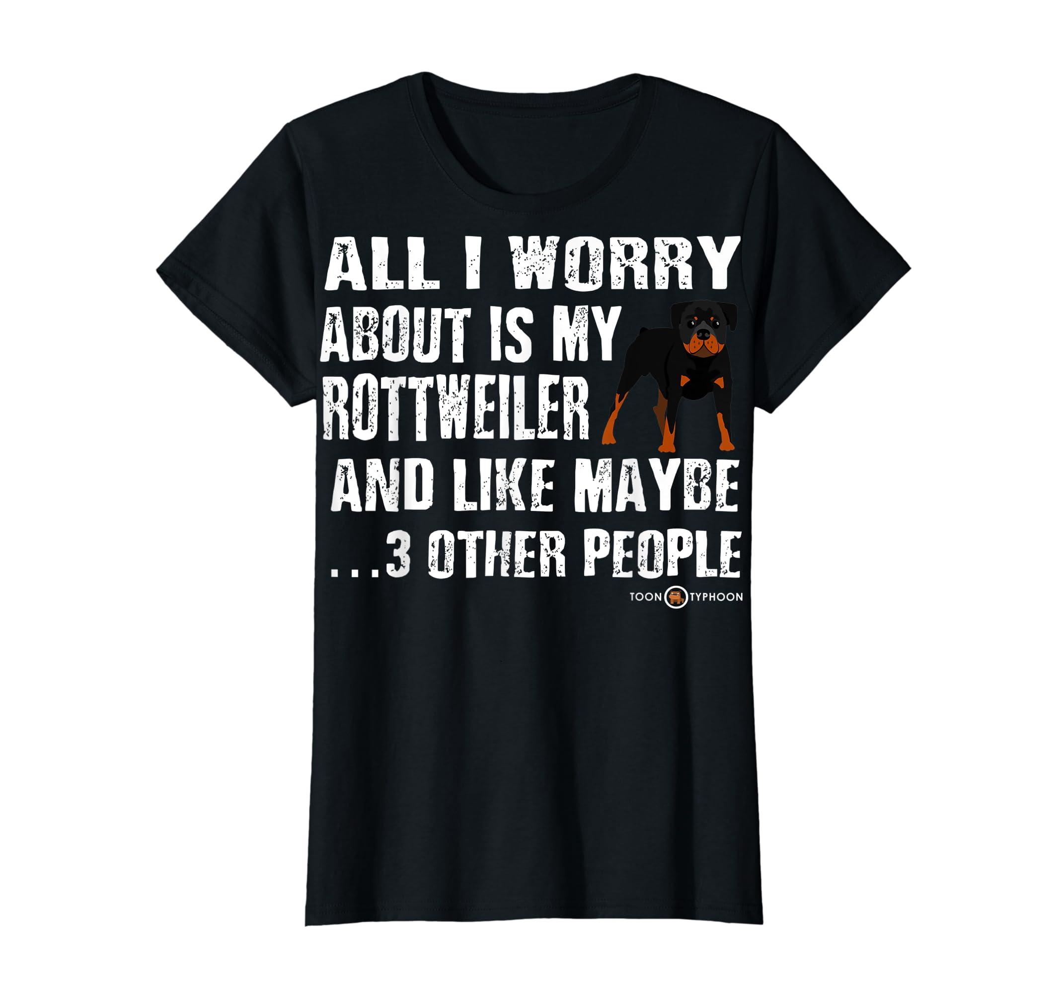 Rottweiler Shirt | All I worry about is my Rottweiler-Women's T-Shirt-Black