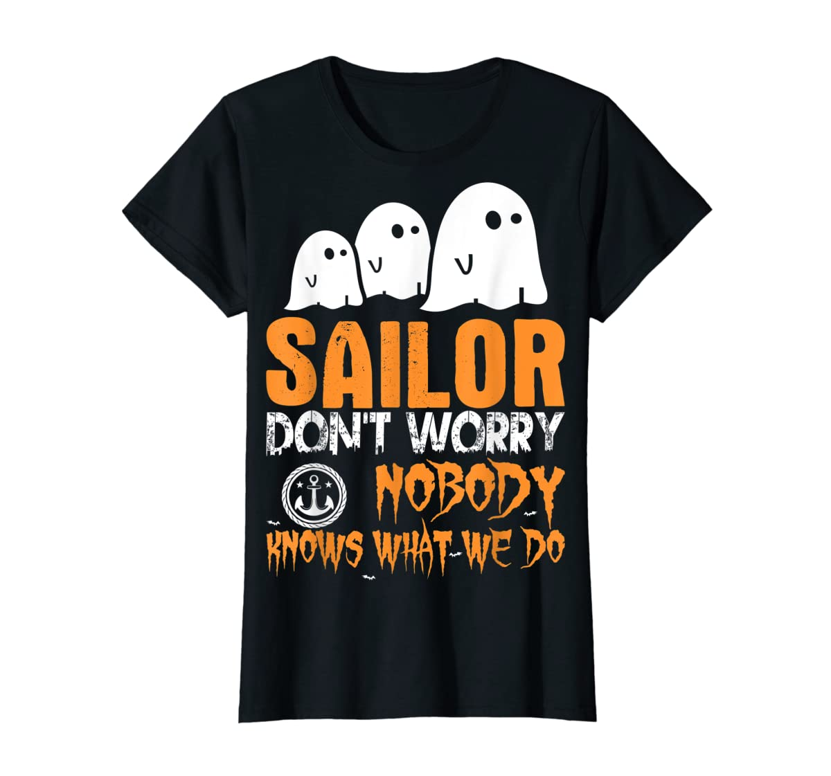 Sailor Nobody Knows What We Do Halloween T-Shirt-Women's T-Shirt-Black