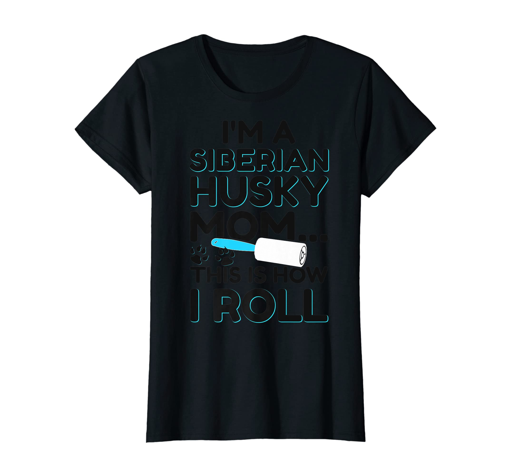I'm A Siberian Husky Mom This Is How I Roll Dog Lover Shirt-Women's T-Shirt-Black