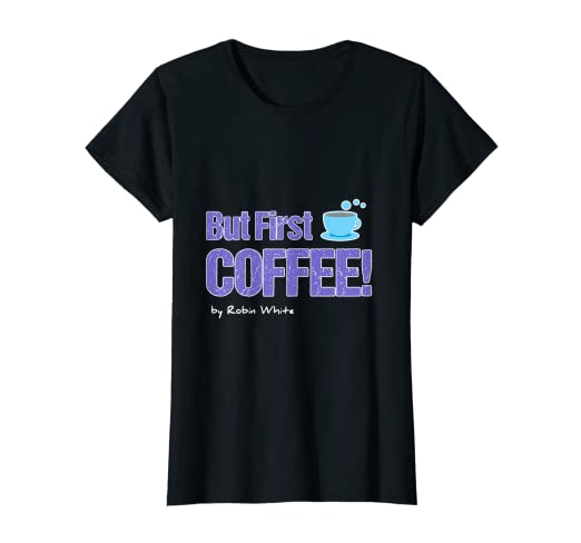 128a524a Amazon.com: Womens Women But First Coffee T-Shirt, Novelty Design ...