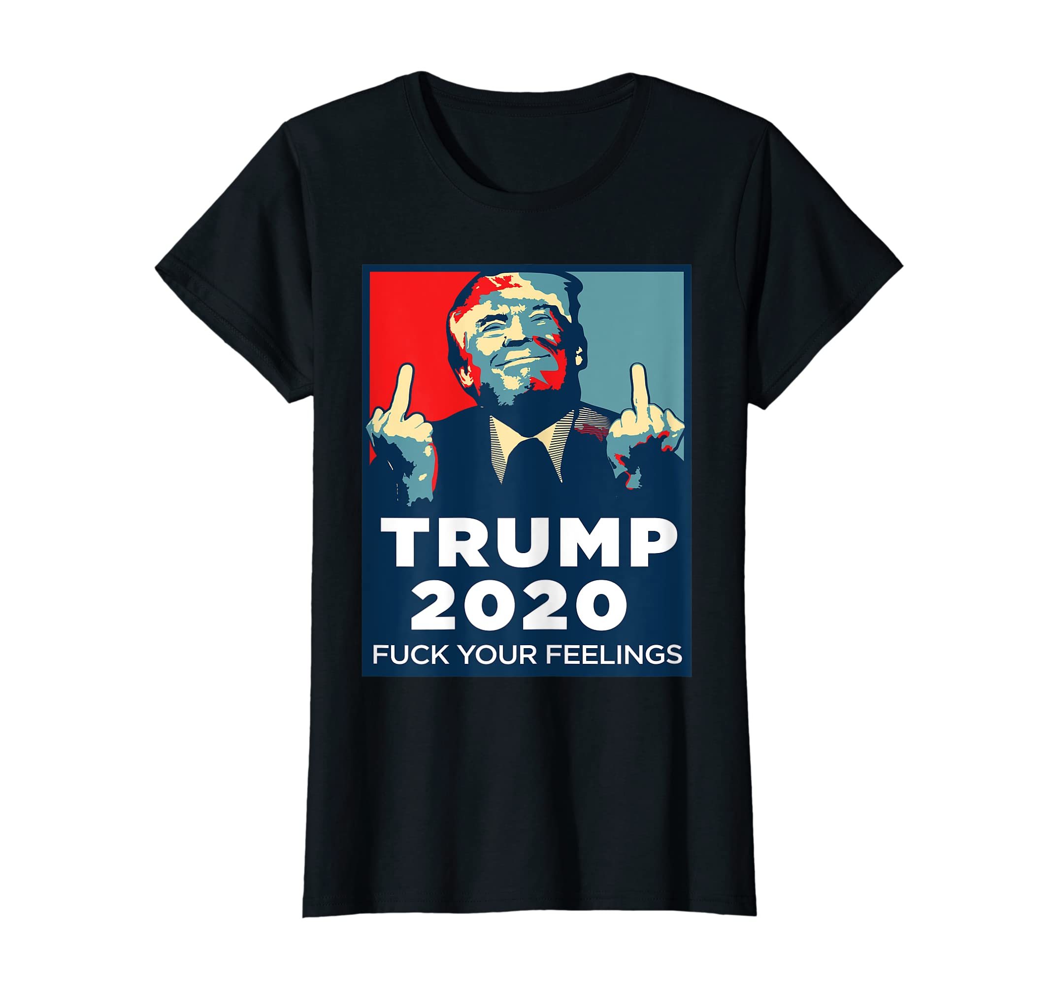 033fdb6a Amazon.com: Funny Trump 2020 FUCK Your Feelings Shirt: Clothing