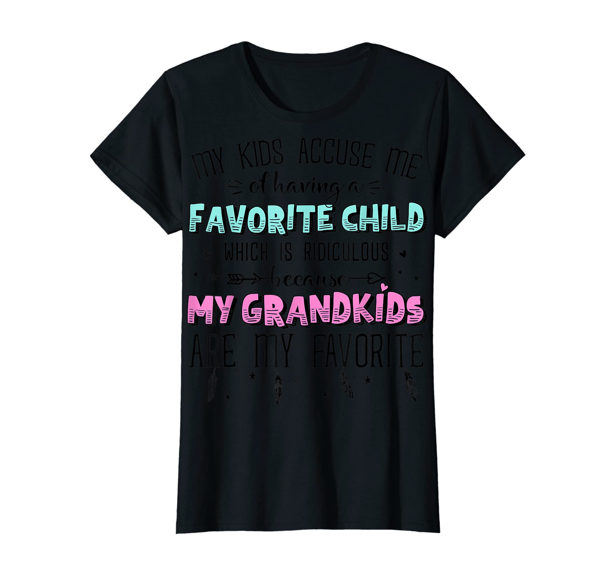 My Grandkids Are My Favorite Shirt - Funny Grandma Gift T-Shirt-Women's T-Shirt-Black