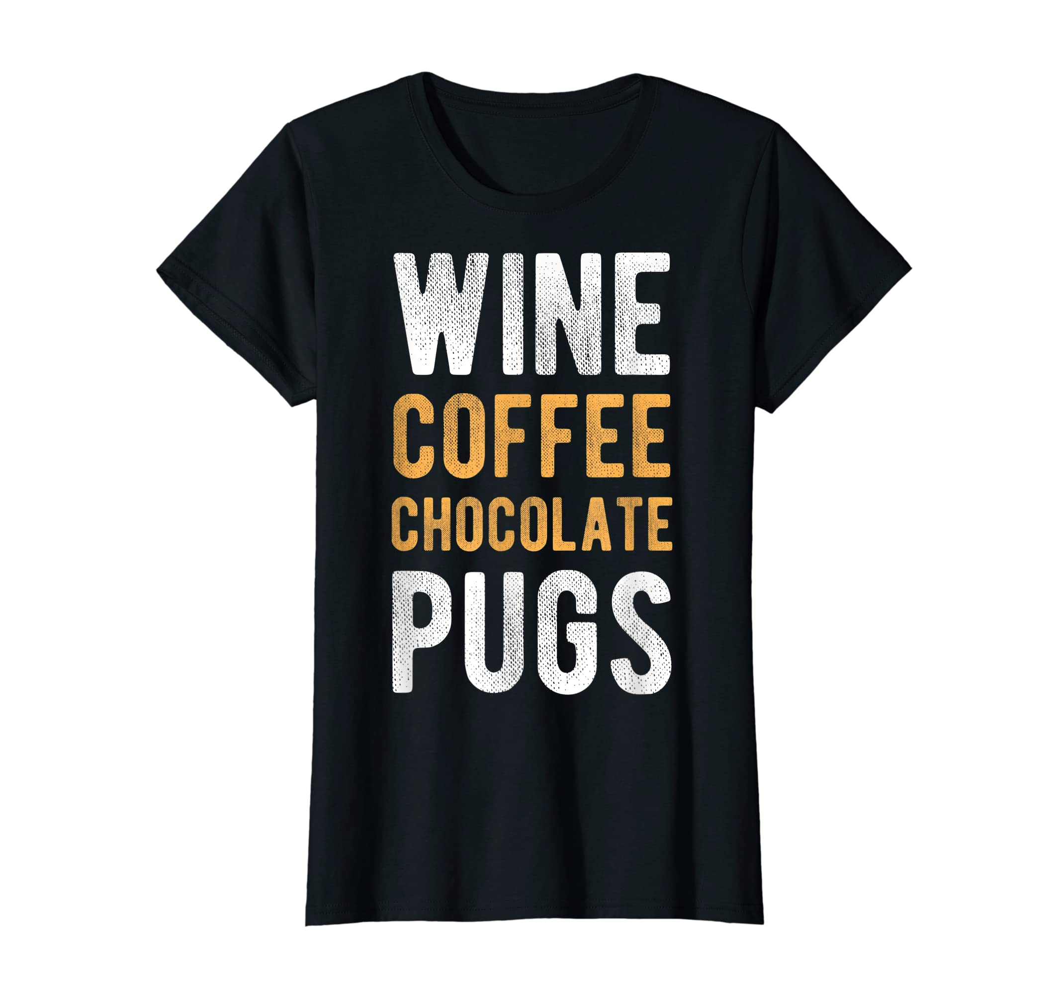 Wine Coffee Chocolate Pugs Tshirt Funny Mothers Day Gift-Women's T-Shirt-Black