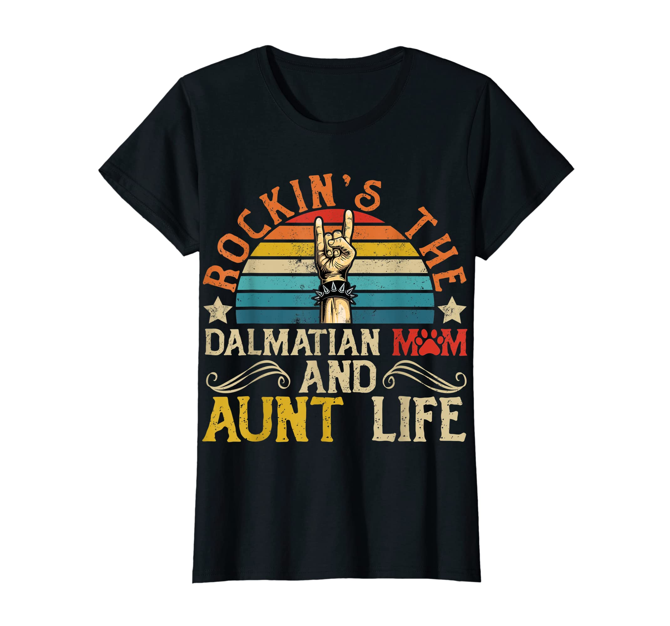 Rockin the Aunt Life Tshirt Dalmatian Mom Mothers Day Gift-Women's T-Shirt-Black