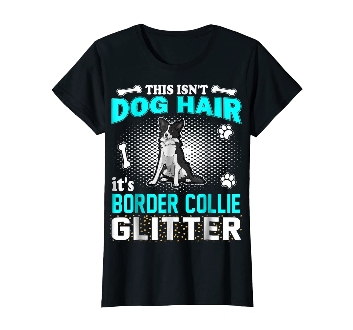 This Isn't Dog Hair It's Border Collie Glitter T-Shirt-Women's T-Shirt-Black