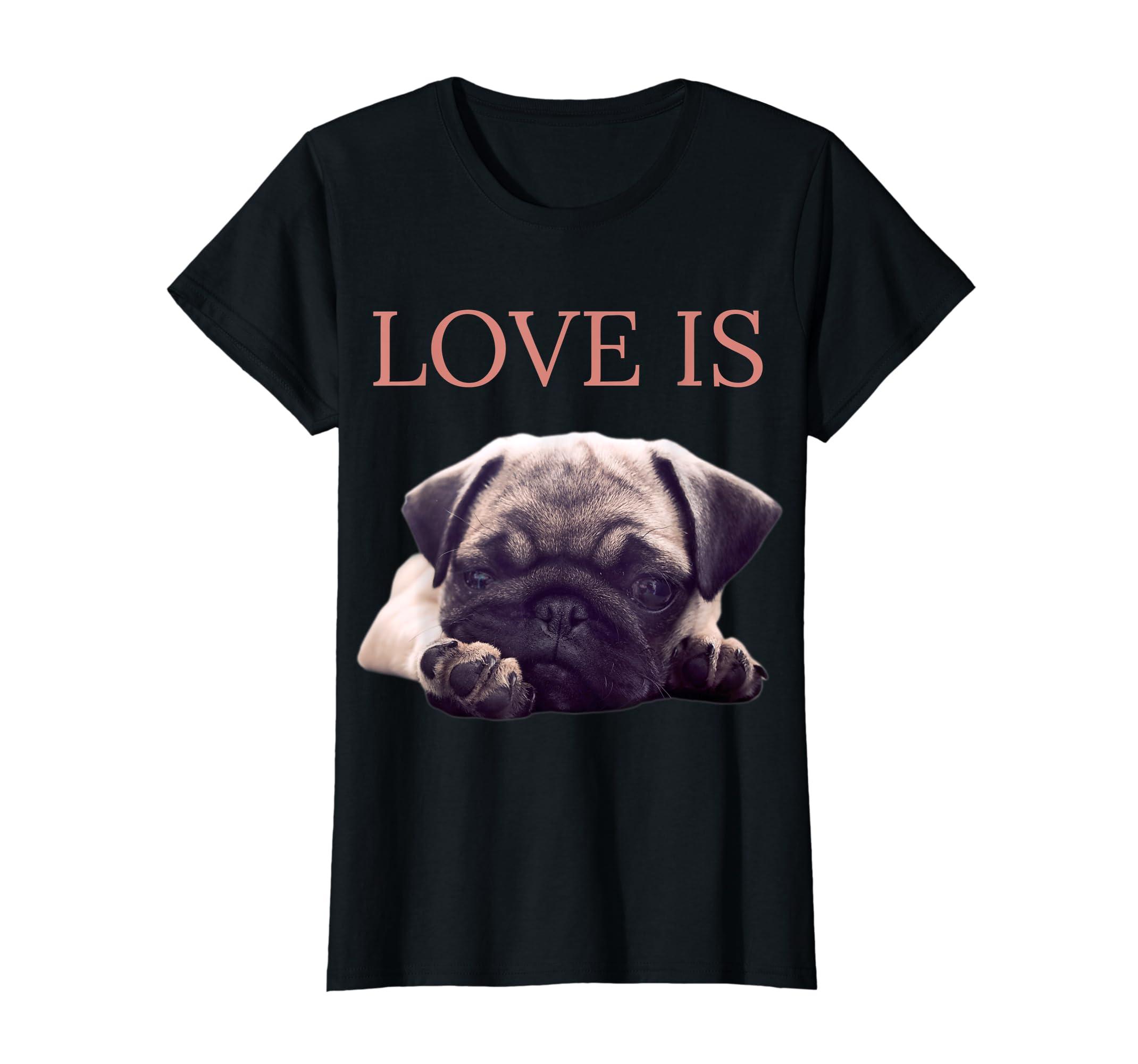 Mothers Day Pug Shirt Women Men Pug Mom Life Tee Love Is Dog-Women's T-Shirt-Black