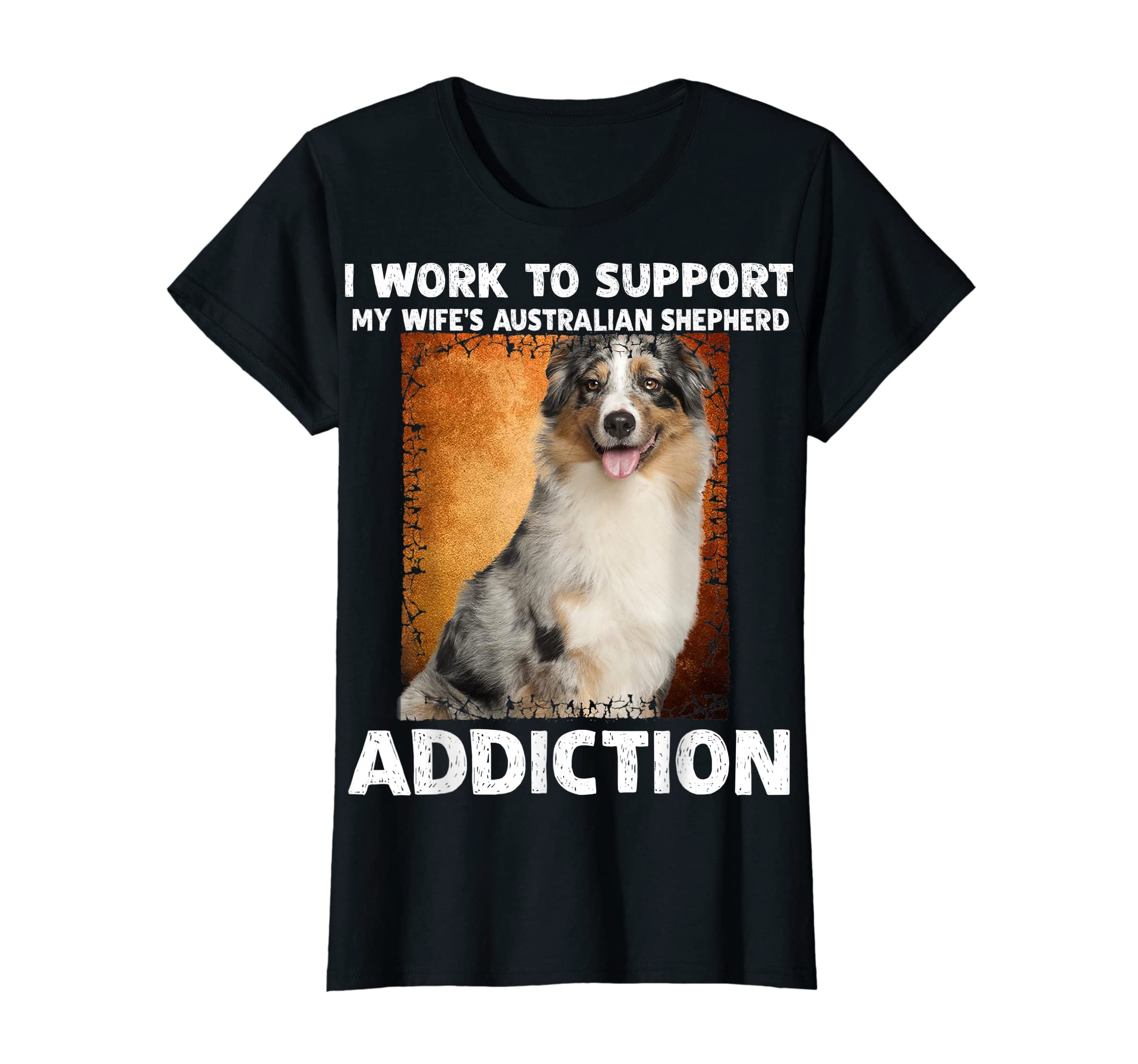 I Support My Wife Australian Shepherd Addiction T-Shirt-Women's T-Shirt-Black
