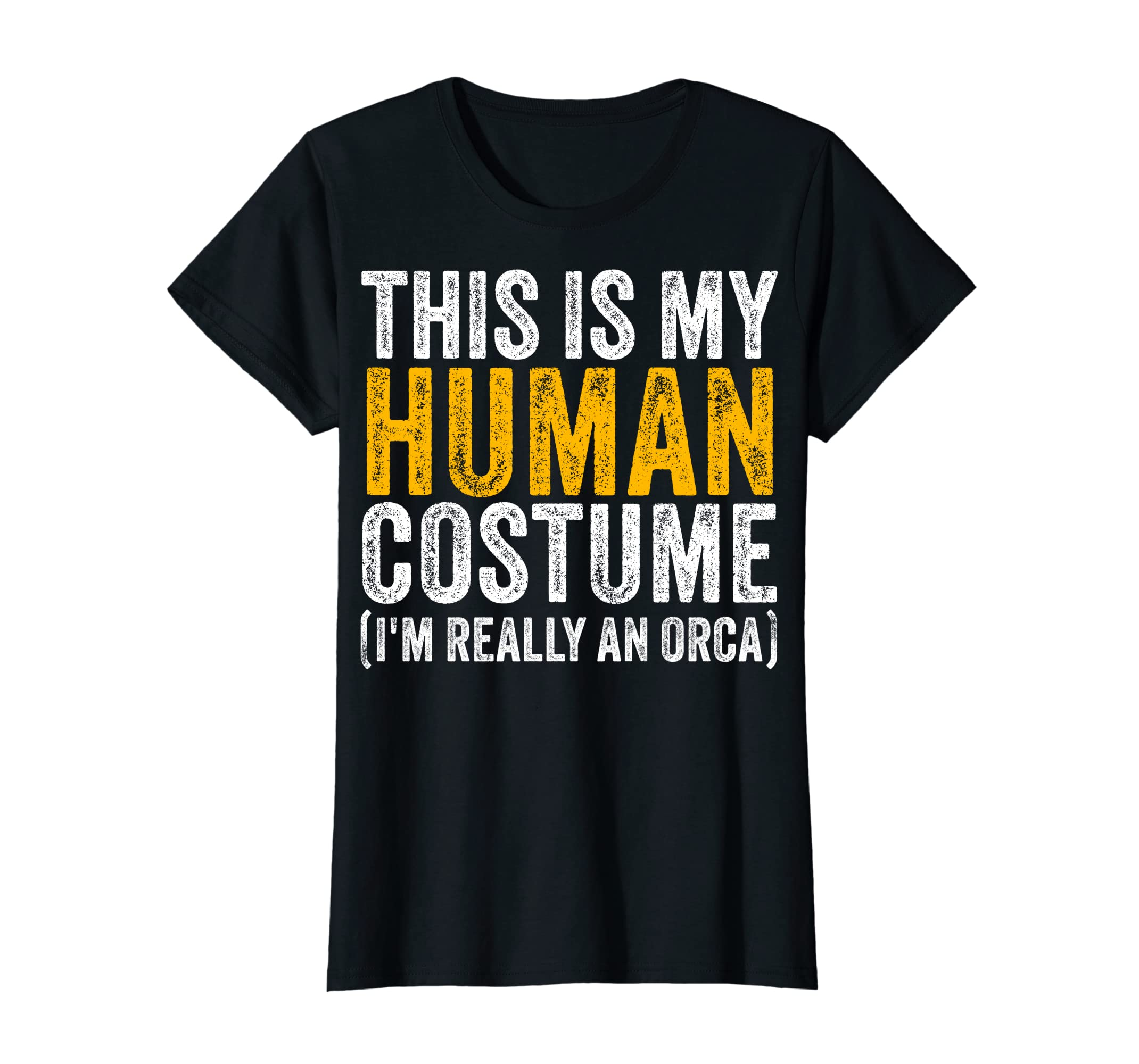 This Is My Human Costume I'm Really An Orca Halloween Whale Sweatshirt-Women's T-Shirt-Black