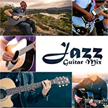 Jazz Guitar Mix: Best Background Music for Restaurants, Cafe, Cocktails & Wine Party, Romantic Acoustic & Smooth Electric Jazz Guiatrs