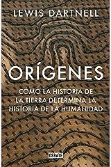 Orígenes: Cómo la historia de la Tierra determina la historia de la humanidad (Spanish Edition) Kindle Edition