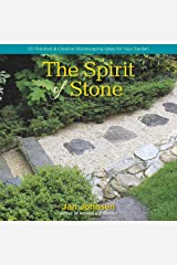 The Spirit of Stone: 101 Practical & Creative Stonescaping Ideas for Your Garden Kindle Edition