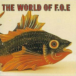 THE WORLD OF F.O.E