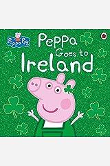 Peppa Pig: Peppa Goes to Ireland Kindle Edition