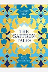 The Saffron Tales: Recipes from the Persian Kitchen Kindle Edition
