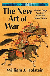 The New Art of War-China's Deep Strategy Inside the United States
