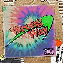 Wrong Way [Explicit]