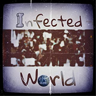 Infected World (feat. Jyra)