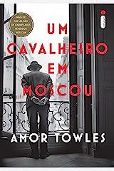 Um cavalheiro em Moscou (Portuguese Edition) Kindle Edition