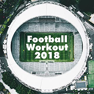 1 Hour Of Football Workout 2018 - Top Hits For Jogging, Running, Cardio, Soccer & Football
