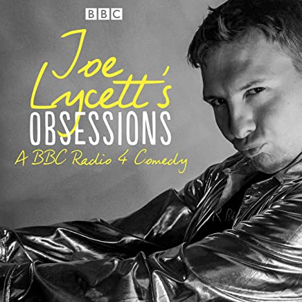 Joe Lycett's Obsessions: The BBC Radio 4 Comedy