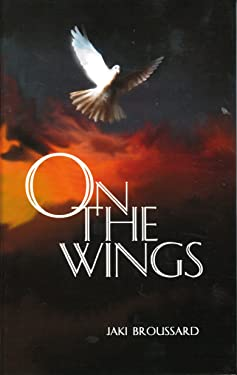 ON THE WINGS: COLLECTIVE WORKS OF POETRY