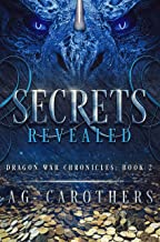 Secrets Revealed (Dragon War Chronicles Book 2)